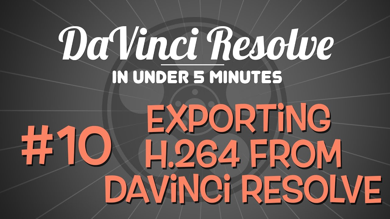 DaVinci Resolve in Under 5 Minutes: Exporting H 264 from DaVinci Resolve 11