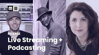 Live Streaming + Podcasting for Musicians and Producers
