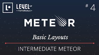 Intermediate Meteor Tutorial #4 - Basic Layouts with FlowRouter
