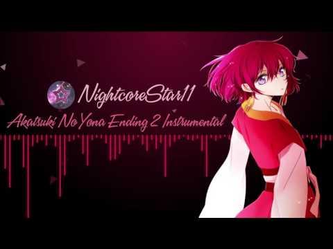 Nightcore - Akatsuki No Yona (Ending 2 Instrumental) ☆