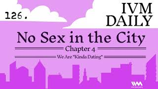 IVM Daily Ep. 126: No Sex In The City - Chapter 4