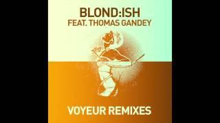 Blond:ish feat. Thomas Gandey - Voyeur (Jay Shepheard & Martin Dawson Remix)
