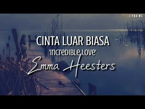 Emma Heesters - Cinta Luar Biasa by Admesh 'Incredible Love' lyrics