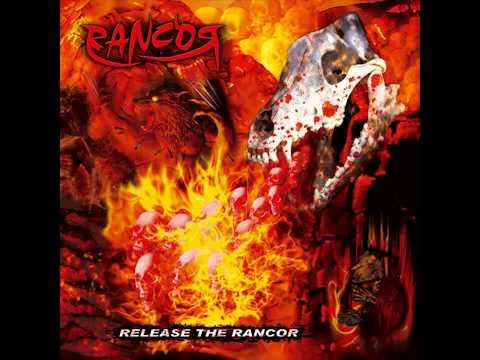 Rancor - Release the Rancor [Full Album] 2010