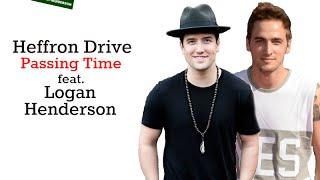 Heffron Drive - Passing Time (feat. Logan Henderson)