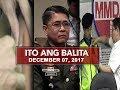 UNTV: Ito Ang Balita (December 07, 2017)