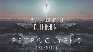 Petroglyphs - Detriment (Official Single Stream)