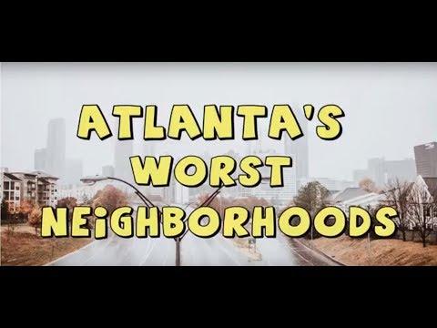 The TOP 10 WORST NEIGHBORHOODS In ATLANTA, GA