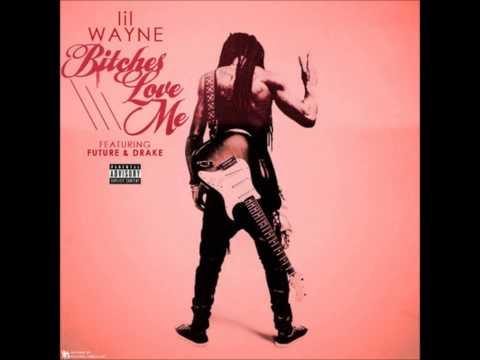 Lil Wayne Ft. Future & Drake - Bitches Love Me - Free FLP + MP3 (Best On Youtube)