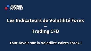 Les Indicateurs de Volatilité Forex