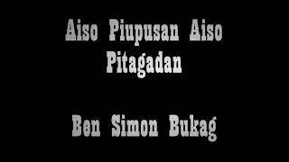 Aiso Piupusan Aiso Pitagadan - Ben Simon Bukag