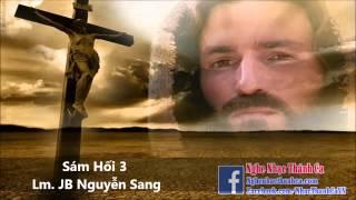 Thánh Ca |  Sám Hối 3 - Lm. JB Nguyễn Sang