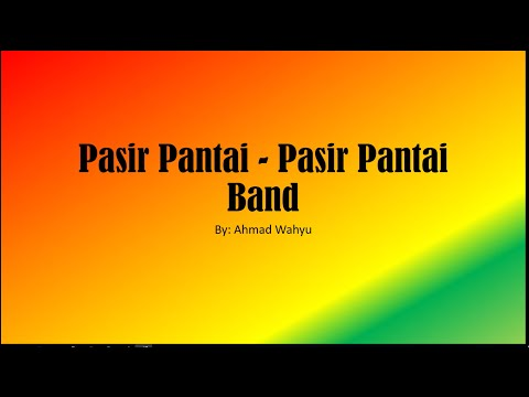 Pasir Pantai - Pasir Pantai Band Full Lyrics