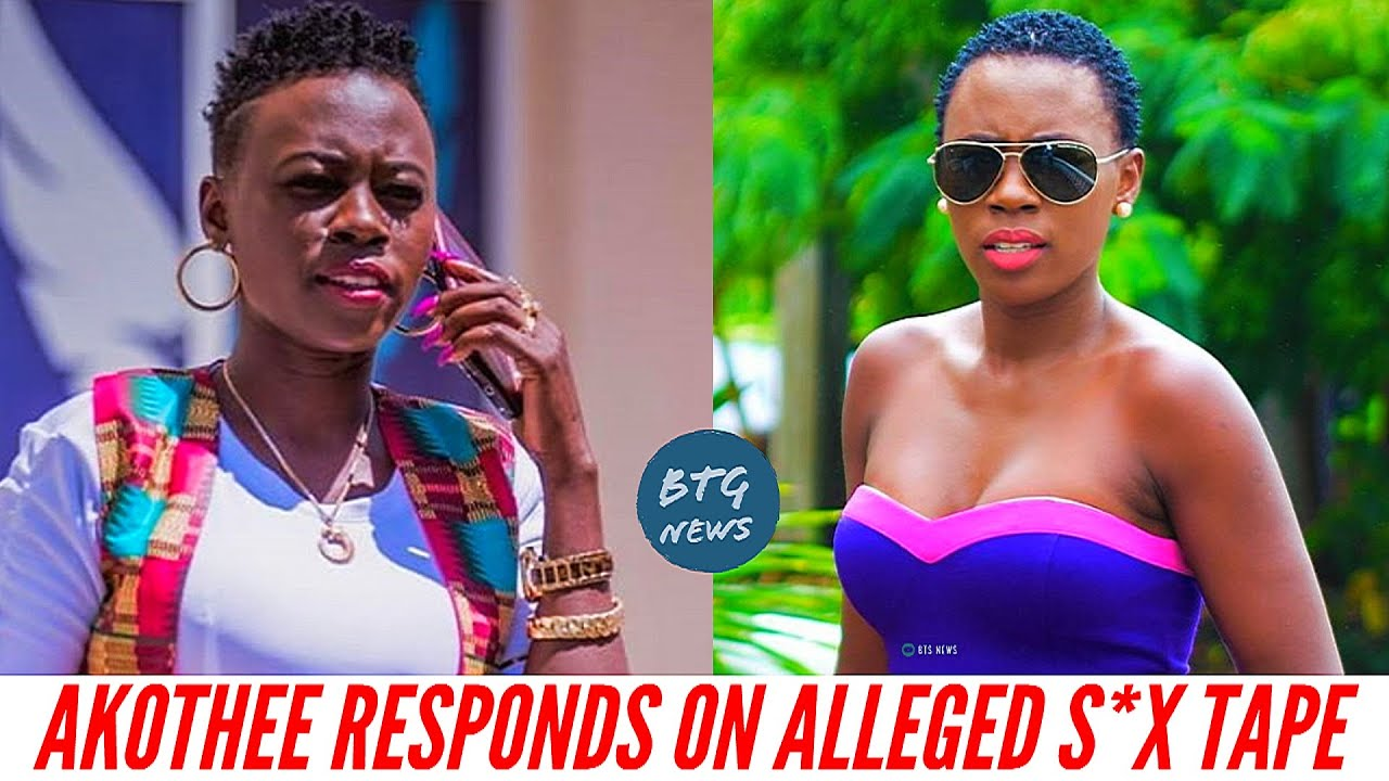 AKOTHEE RESPONDS ON HER ALLEGED S*X TAPE |BTG News
