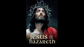 Jesus of Nazareth-Full 6 Hour Movie-Uploaded By Marky Ashworth.