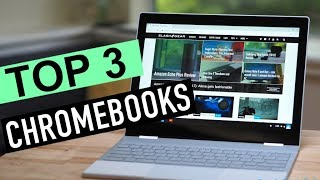 BEST 3: Chrome Books 2018