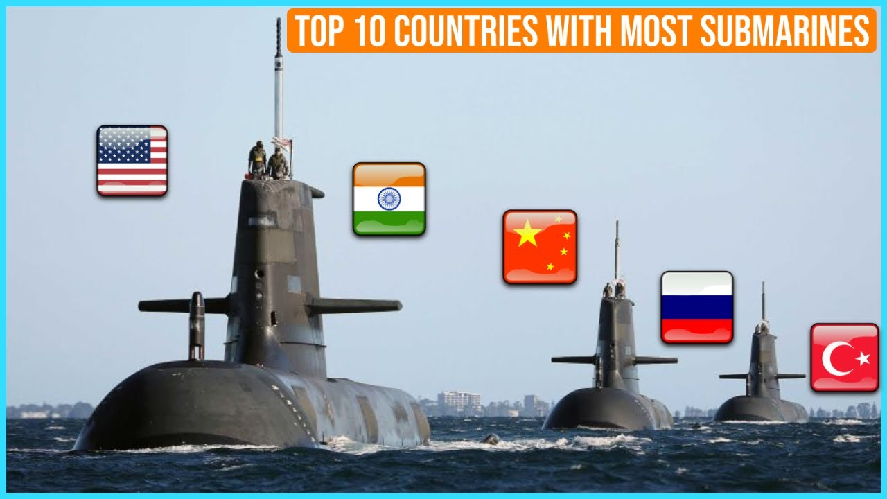 Top 10 Countries With Most Submarines In The World
