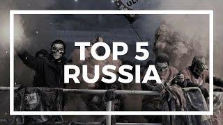 TOP 5 ULTRAS - RUSSIA