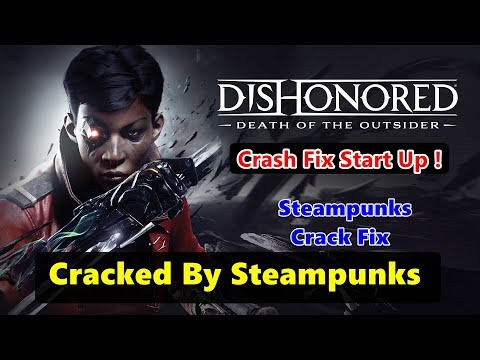 Dishonored 2 Death Of The Outsider Cracked By Steampunks | Starting Crash Fix