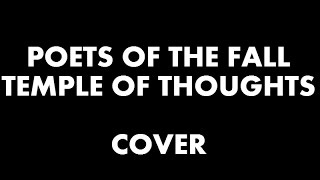 Temple of thoughts| Poets of the fall | Acoustic cover