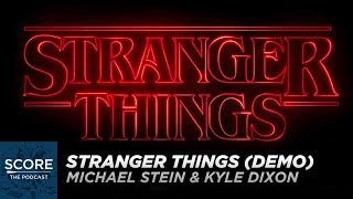 Stranger Things Demo Theme Song by Michael Stein & Kyle Dixon