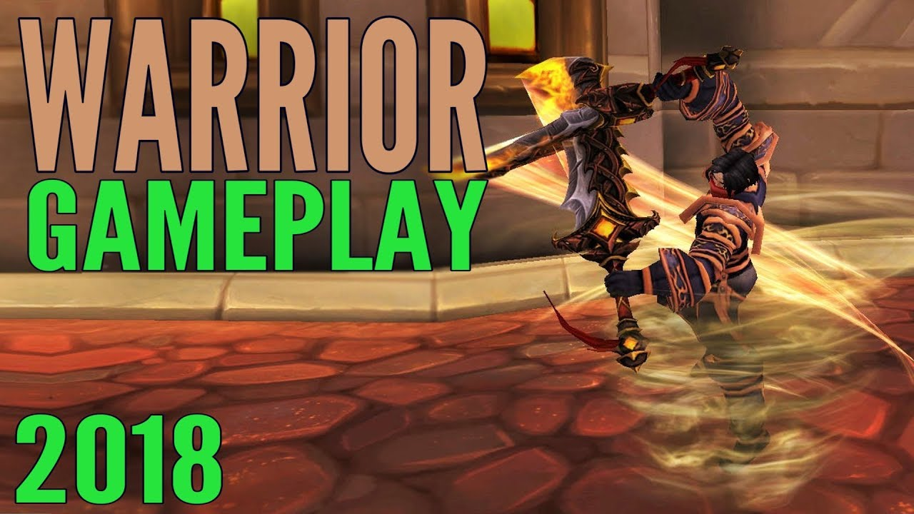 WoW Warrior Gameplay 2018 - Fury, Arms, & Protection (All Specs) - World of  Warcraft