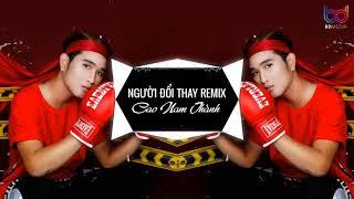 Baixar Người Đổi Thay Remix - Cao Nam Thành X DJ Eric T-J [ Audio Remix ]