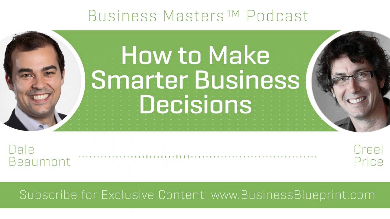 How to make smarter business decisions creel price youtube how to make smarter business decisions creel price business blueprint malvernweather Image collections