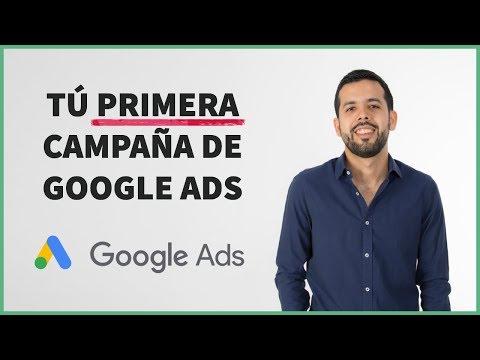 Cómo Crear tu Primera Campaña de Google Ads paso a paso [Versión 2019]
