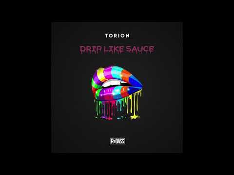 Torion - Drip Like Sauce (Prod. Antman)
