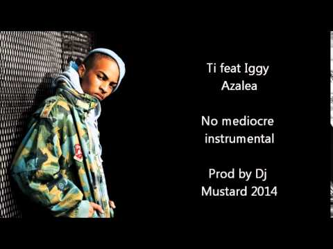 Ti feat Iggy Azalea - No mediocre...
