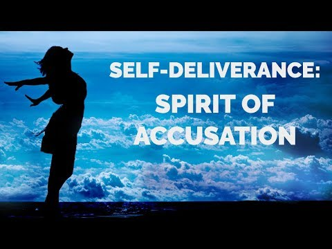 Deliverance from the Spirit of Accusation | Self-Deliverance Prayers