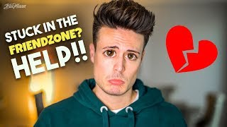How to Get Out Of the Friend Zone (I Married Her)   Mens Advice   BluMaan 2018