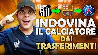 INDOVINA il CALCIATORE dai TRASFERIMENTI CHALLENGE!!! - Quiz sul Calcio