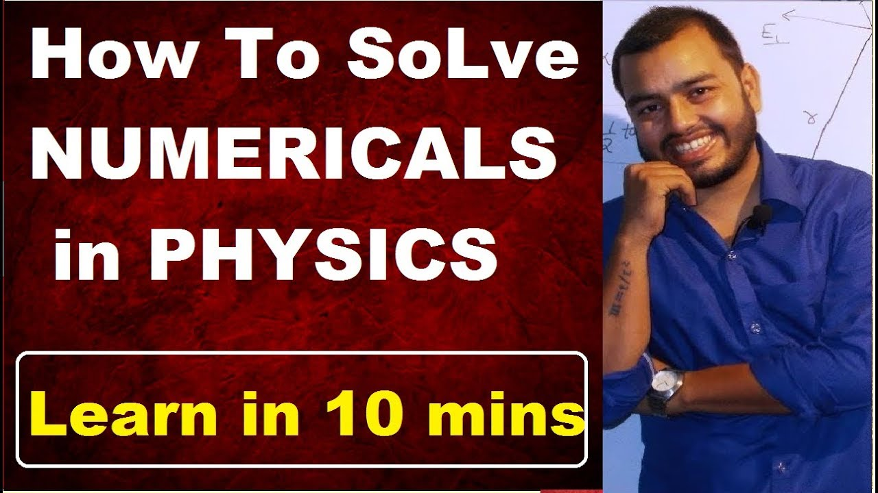 How To Solve Physics NumericaLs | How To Do NumericaLs in Physics | How To  Study Physics |