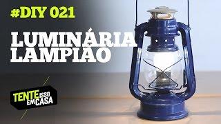 como fazer LUMINÁRIA usando um LAMPIÃO velho   Tente Isso em Casa #DIY