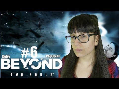 Véget ér a móka?! | Szilvivel | Beyond Two Souls | 6.rész