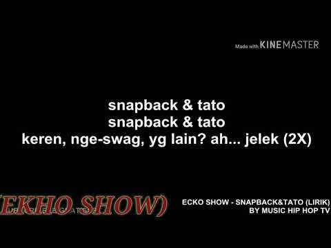 ECKO SHOW  -  SNAPBACK & TATO ( LIRIK)