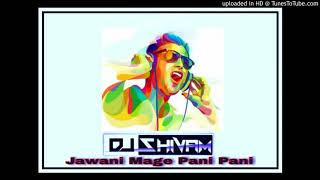 Jawani Mage Pani Pani=Hard=Top=Bass=Mixx=Dj Shivam Gwalior