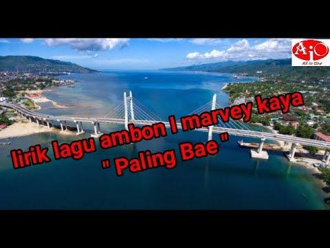 LIRIK LAGU AMBON I PALING BAE ( MARVEY KAYA )
