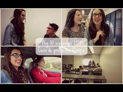 Vlog 30 septembre 2014 : Cours de production filmique