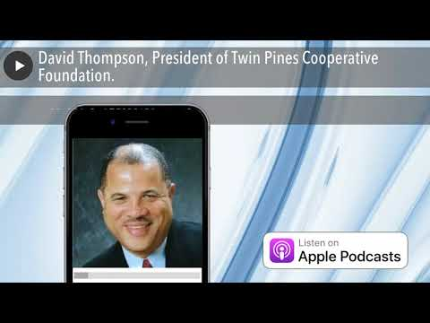 David Thompson, President of Twin Pines Cooperative Foundation.