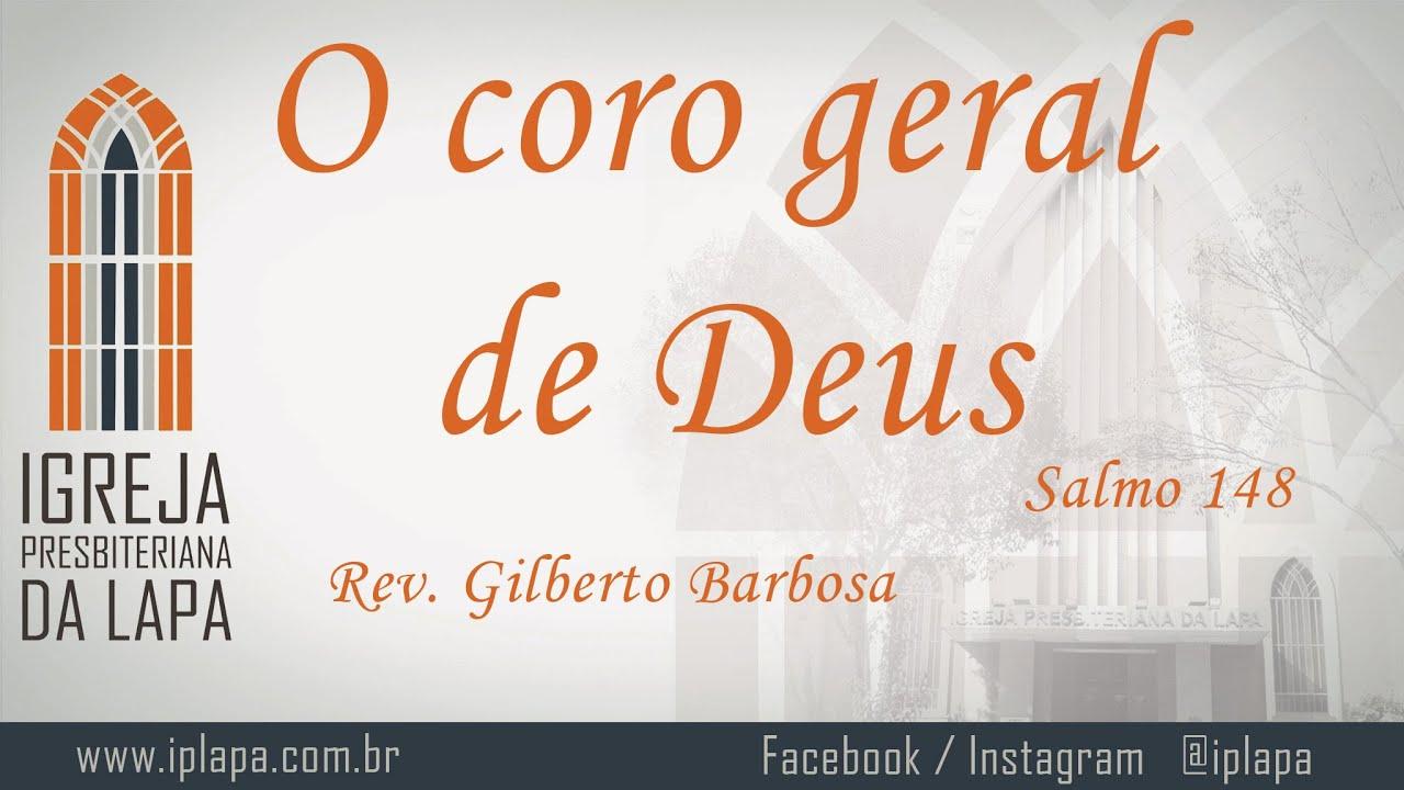 O coro geral de Deus (Salmo 148) por Rev. Gilberto Barbosa