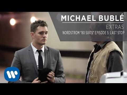 "Download Michael Bublé - Nordstrom ""80 Suits"" Episode 5: Last Stop [Extra]"
