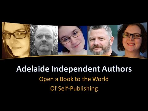 Open a Book to the World of Self Publishing - Adelaide Indie Authors Talk