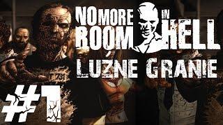 [LUŹNE GRANIE] No More Room In Hell #1 - Apokalipsa Zombie!