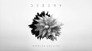 Dezery Worlds Collide Official Release