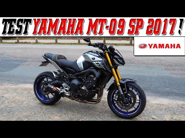 #MotoVlog 184 : TEST YAMAHA MT-09 SP 2017 / Je dois mettre les points sur les