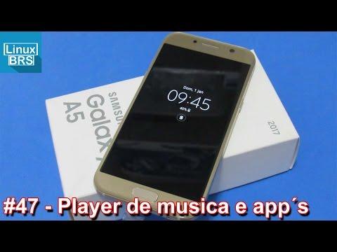 Samsung Galaxy A5 2017 - Player e música e outros app´s