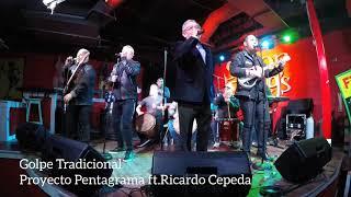 Golpe Tradicional-Proyecto Pentagrama ft.Ricardo Cepeda